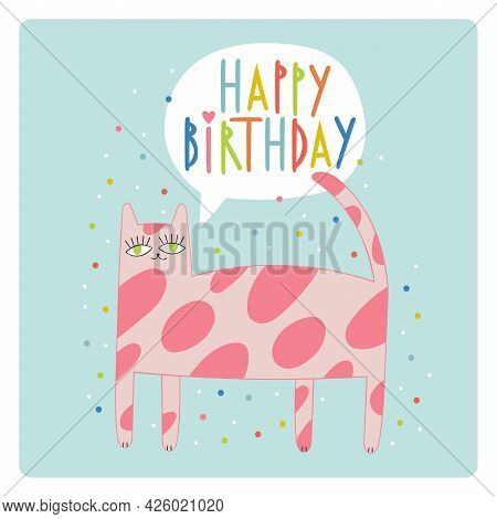 Happy Birthday. Lettering Poster. Cute Cartoon Cat. Holiday Card. Colored Dots - Confetti.