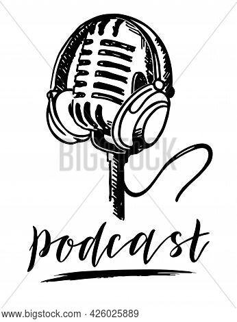 Microphone And Headphones. Radio Recording Logo Design. Podcast Sketch Headphones And Microphone. De