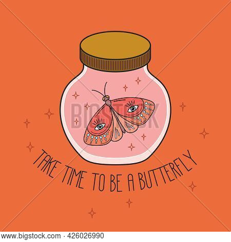 Glass Jar With A Moth Inside And Motivational Quote. Vector Illustration