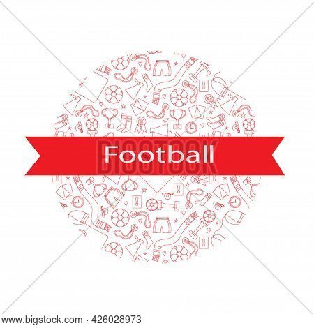 Seamless Doodle Objects For Playing Football. Invitation Card Below The Text. Flat Vector Illustrati