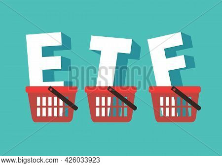 Etfs Exchange Traded Funds Words Put Into Baskets. Concept Of Of Etfs And Stock Market. Isolated Vec