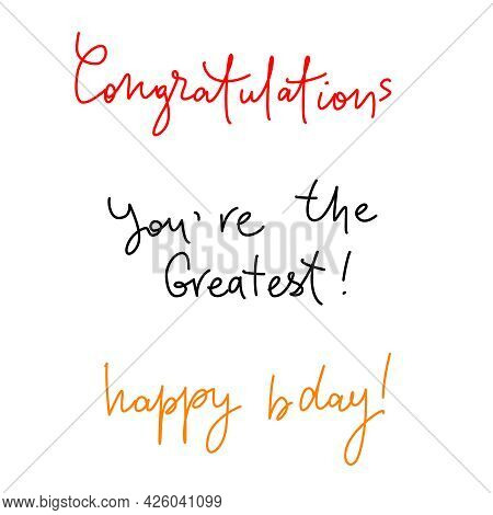 Cangratulations, You Are Great, Happy Birthday - Handwritting Lettering For Greeting Card. Written B