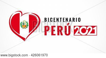 Bicentenario Peru 2021 Poster With Heart Emblem, Peruvian Lettering - Peru's Bicentennial Year, 200