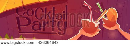 Cocktail Party Banner With Beach Bar And Coconuts With Straws And Umbrella. Vector Poster With Carto