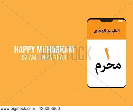 Illustration Of Happy Muharram Islamic New Year Concept. At Smartphone Written In Arabic Is Calendar