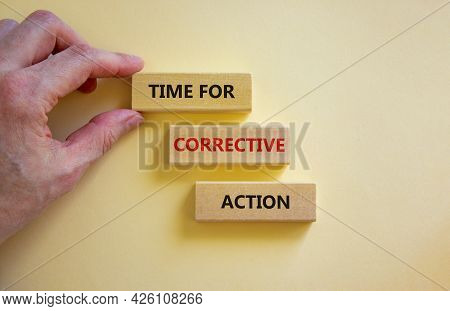 Time For Corrective Action Symbol. Wooden Blocks With Words 'time For Corrective Action' On A Beauti