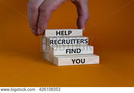Help Recruiters Find You Symbol. Concept Words 'help Recruiters Find You' On Wooden Blocks On A Beau