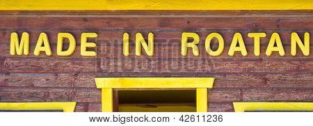 Made In Roatan Sign