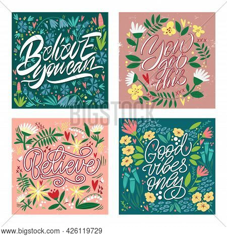 Cards With Motivating Phrases, With A Pattern Of Flowers And Plants. Handwritten Modern Lettering. G