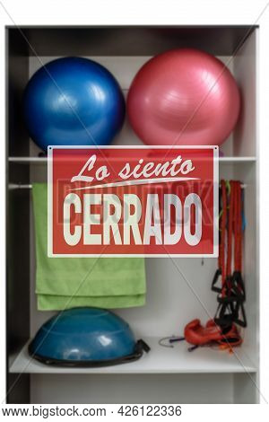 In Spanish Inscription Sorry We Are Closed. The Closure Of The Gym During The Lockdown. Closeup Of S