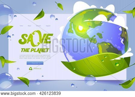 Save Planet Banner With Earth Globe With Clouds And Green Leaves. Vector Landing Page Of Ecology Pro