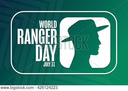 World Ranger Day. July 31. Holiday Concept. Template For Background, Banner, Card, Poster With Text