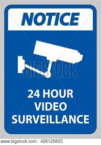 Notice Sign Cctv 24 Hour Video Surveillance Sign