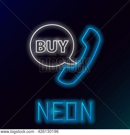 Glowing Neon Line Phone And Speech Bubble With Text Buy Icon Isolated On Black Background. Online Bu