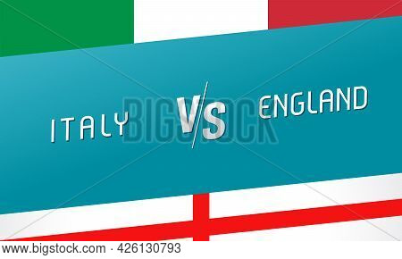 Italy Vs England, Letters Versus Sign For Football Competition Banner. Italian And English National