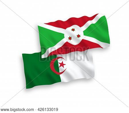 National Fabric Wave Flags Of Burundi And Algeria Isolated On White Background. 1 To 2 Proportion.