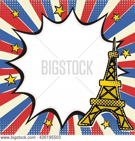 Bright Pop Art Burst Picture In French Flag Colors. Comic Speech Bubble With Explosion And Eiffel To