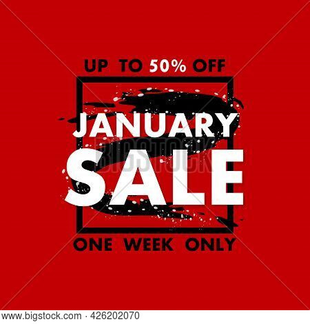 January Sale Banner. Festive Discount Text. Vector Grunge Brush. Special Offer Price Sign. Discount