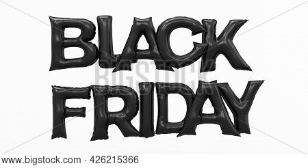 3d Render Of Black Friday Sale Design With 3d Letters. Concept Made Of 3d Black Balloon Wording Blac