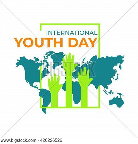 International Youth Day Sign With Green Hands In A Frame And Blue World Map