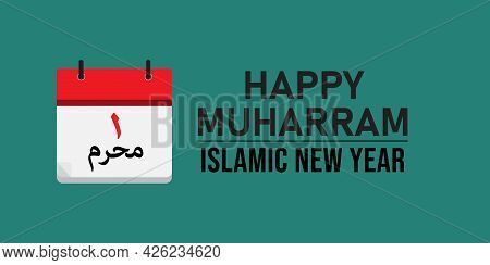 Illustration Of New Year Of Islam. In The Picture Calendar Written 1 Muharram In Arabic. Happy Muhar
