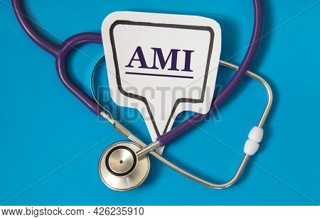 Ami (acute Myocardial Infarction) - Acronym On White Figure Sheet On A Blue Background With A Stetho
