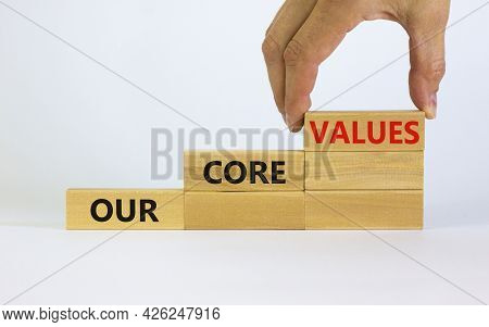 Our Core Values Symbol. Concept Words 'our Core Values' On Wooden Blocks On A Beautiful White Backgr