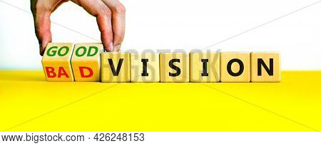 Good Or Bad Vision Symbol. Businessman Turns Cubes And Changes Words 'bad Vision' To 'good Vision'.