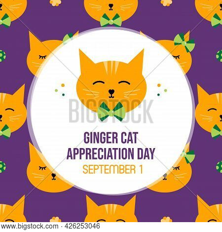 National Ginger Cat Appreciation Day Greeting Card, Vector Illustration With Cute Cartoon Ginger Cat
