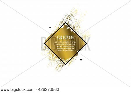 Golden Quote Box Frame, Big Set. Quote Box Icon. Texting Quote Boxes. Blank Grunge Brush Background.