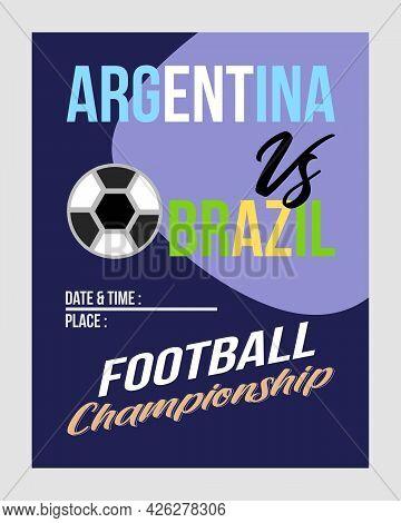 Argentina Vs Brazil Football Championship Tournament - Vector Flyer Design. Word Soccer Championship