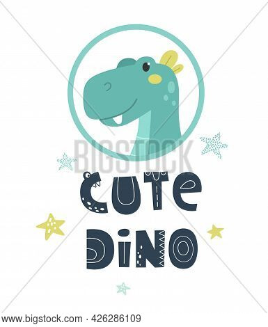 Cute Dinosaur With Cute Dino Lettering. Hand Drawn Vector Illustration Print For Baby Clothes, Desig