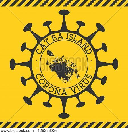 Corona Virus In Cat Ba Island Sign. Round Badge With Shape Of Virus And Cat Ba Island Map. Yellow Is