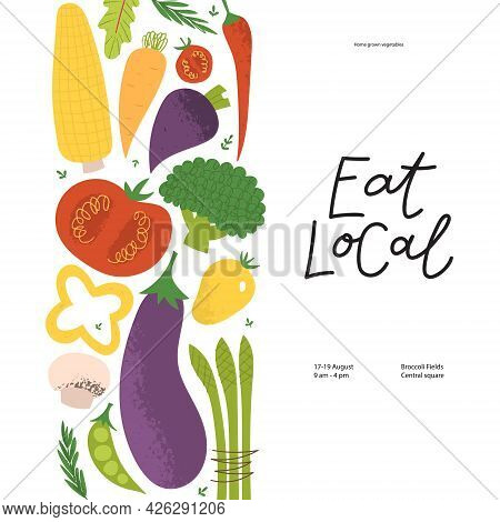 Eat Local Flyer For Farmers Market. Hand Drawn Lettering With Flat Illustrations Of Veggies.