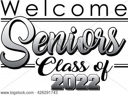 Welcome Seniors Banner Class Of 2022 Graphic Bw