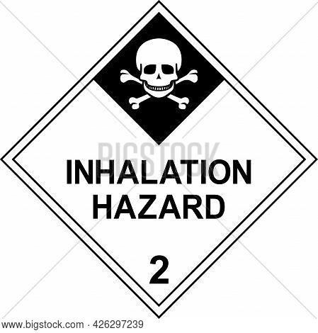 Inhalation Hazard Dangerous Goods Sign. Placards Class 2.