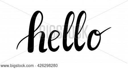 Handwritten Modern Calligraphy, Text - Hello. Hand Lettering Word Hello. Script Hand Writing, Black