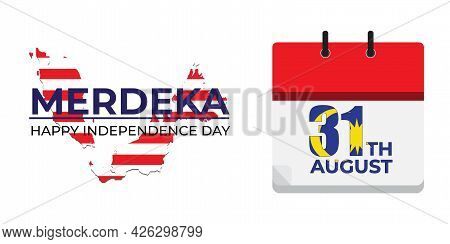 Independence Day For Malaysia Concept With Calendar Written The Day Of Celebration, Wishes And Map I