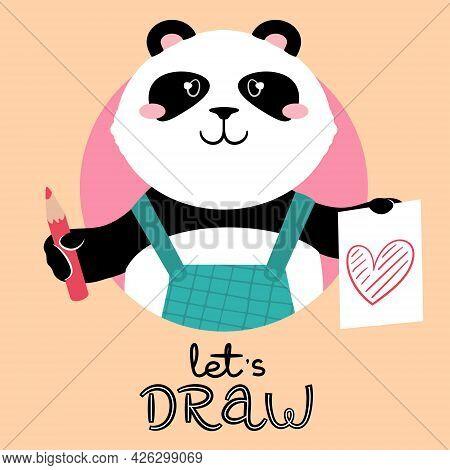 Vector Illustration Of A Cute Cartoon Panda Bear With Pencil, Sketch Of A Heart And Slogan