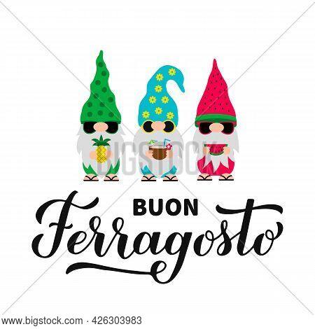 Buon Ferragosto Calligraphy Hand Lettering With Cute Gnomes. Happy August Festival In Italian. Tradi