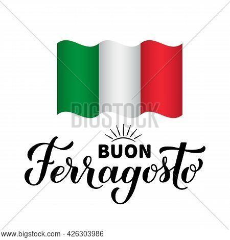 Buon Ferragosto Calligraphy Hand Lettering. Happy August Festival In Italian. Traditional Summer Hol