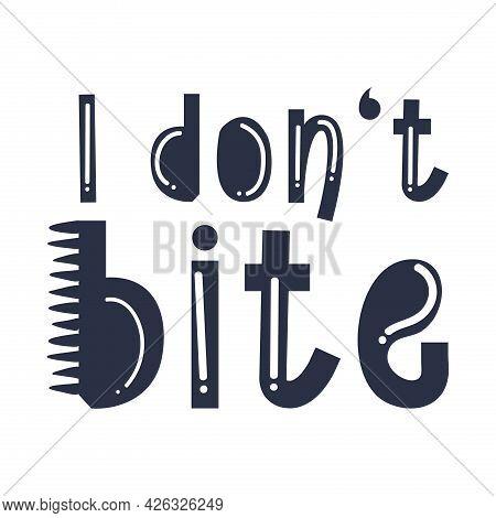 I Dont Bite Dino Quote. Vector Illustration.