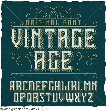 Vintage Label Typeface Named Vintage Age. Good Font To Use In Any Vintage Labels Or Logo.
