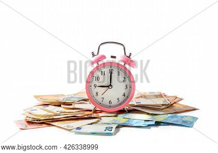 Alarm Clock And Euro Banknotes On A White Background. Time Is Money Concept.