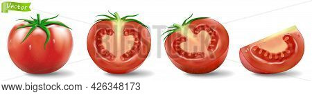 Tomatoes Set, Realistic 3d Vector Isolated On White Background. Detailed 3d Fresh Whole, Half And Sl