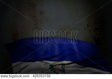 Cute Dark Image Of El Salvador Flag With Large Folds On Rusty Metal With Empty Place For Your Conten
