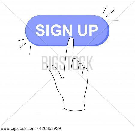 Sticker Of Online Sign Up Button Click On White Background. Click On The Registration Button. Hand P