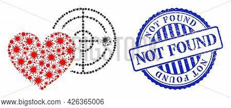 Bacilla Mosaic Love Heart Radar Icon, And Grunge Not Found Seal. Love Heart Radar Collage For Pandem