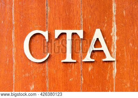 Alphabet Letter In Word Cta (abbreviation Of Call To Action Or Chartered Tax Adviser) On Old Red Col