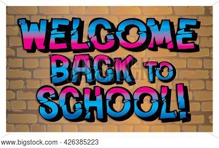 Welcome Back To School Spray Painted On Wall